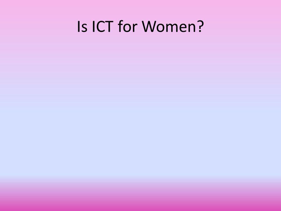 Is ICT for Women?