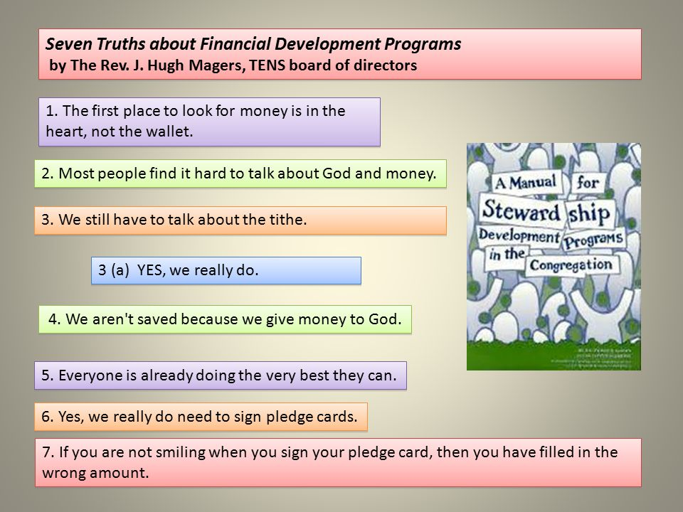 Seven Truths about Financial Development Programs by The Rev. J. Hugh Magers, TENS board of directors Seven Truths about Financial Development Program