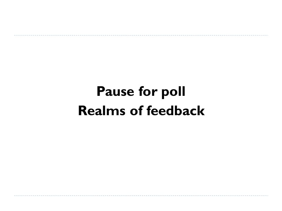 Pause for poll Realms of feedback