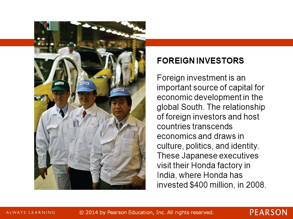Foreign investment is an important source of capital for economic development in the global South.