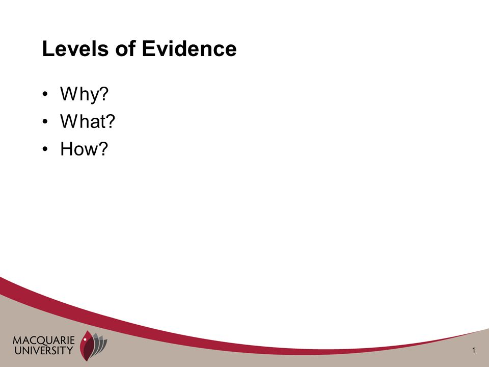 1 Levels of Evidence Why? What? How?