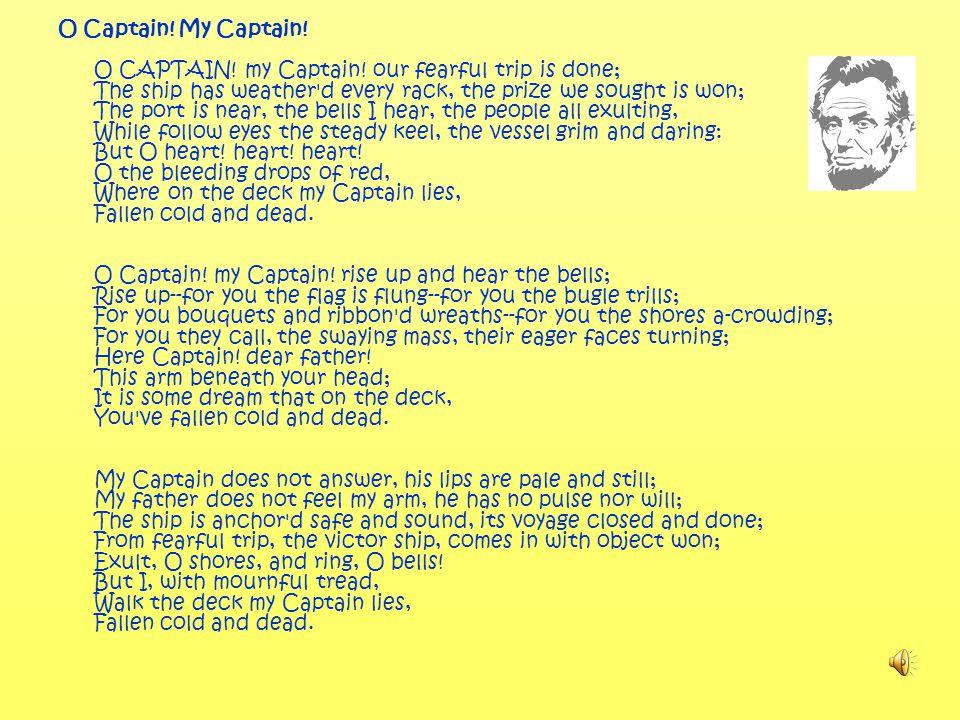 O Captain. My Captain. O CAPTAIN. my Captain.