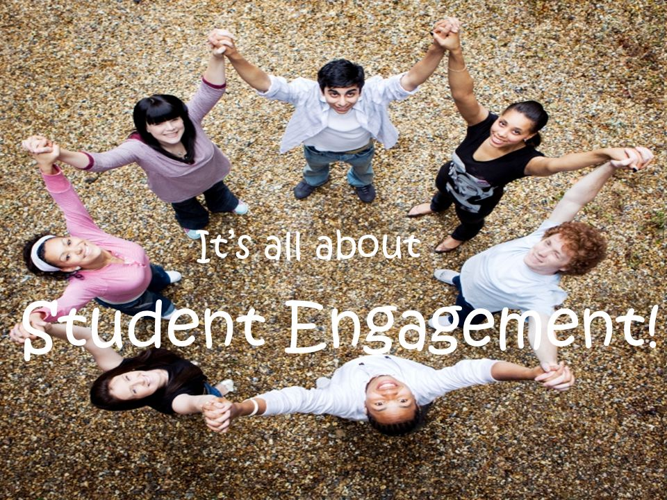 It's all about Student Engagement!