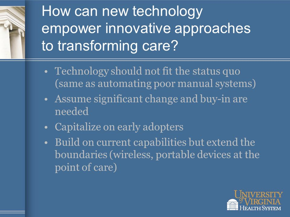 How can new technology empower innovative approaches to transforming care.