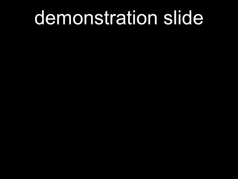 demonstration slide