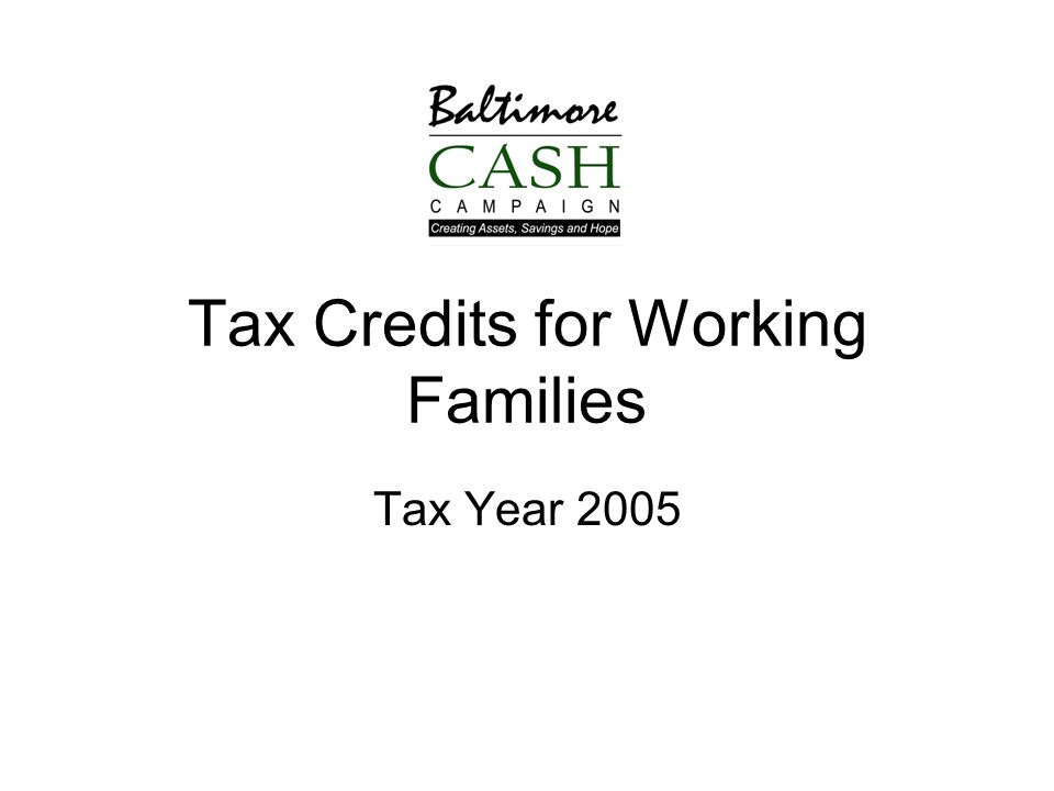 Tax Credits for Working Families Tax Year 2005