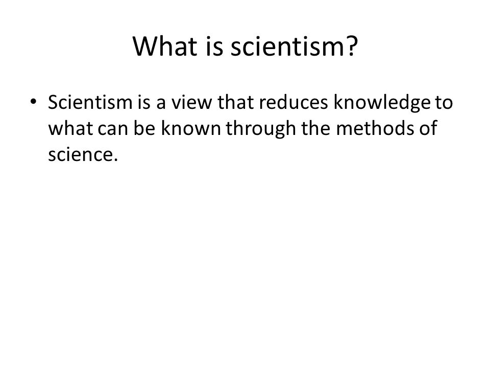 What is scientism.