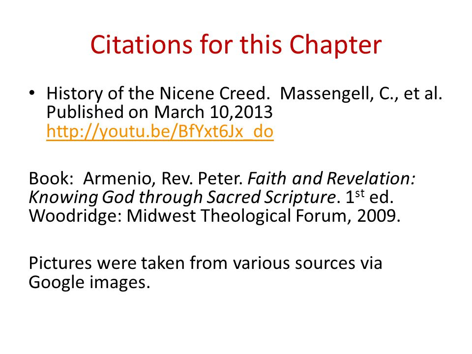Citations for this Chapter History of the Nicene Creed.