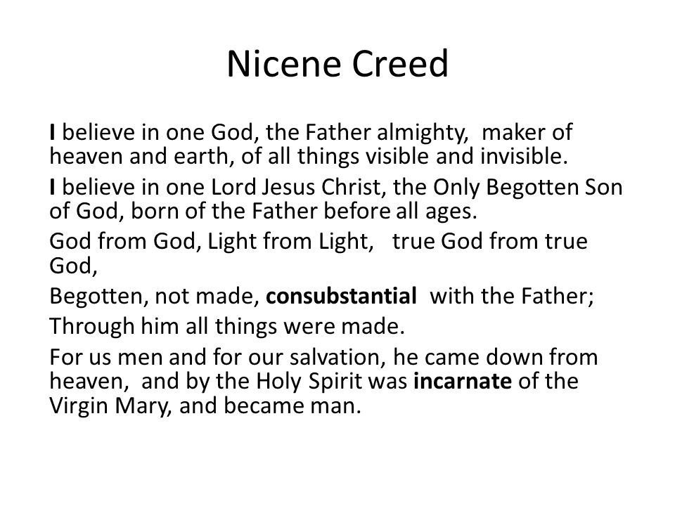 Nicene Creed (cont.) For our sake he was crucified under Pontius Pilate, He suffered death and was buried, and rose again on the third day in accordance with the Scriptures.