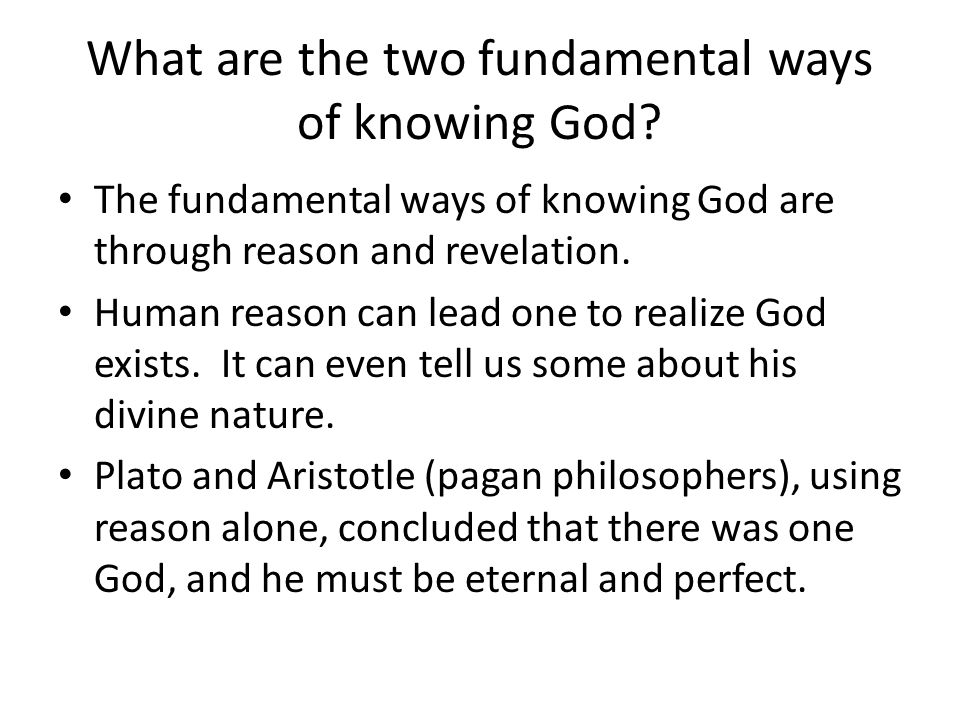What are the two fundamental ways of knowing God.