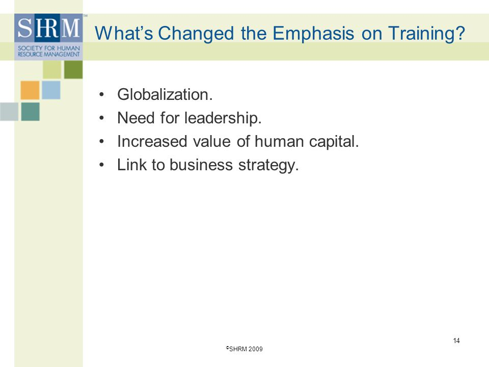 What's Changed the Emphasis on Training. Globalization.