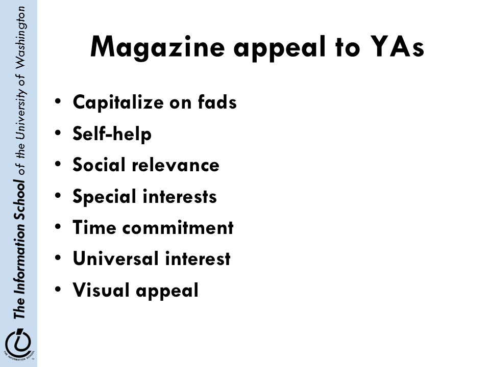 The Information School of the University of Washington Magazine appeal to YAs Capitalize on fads Self-help Social relevance Special interests Time com