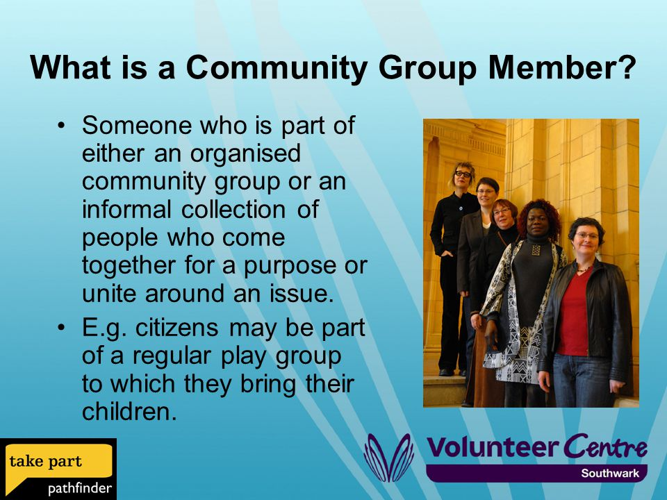 What is a Community Group Member.