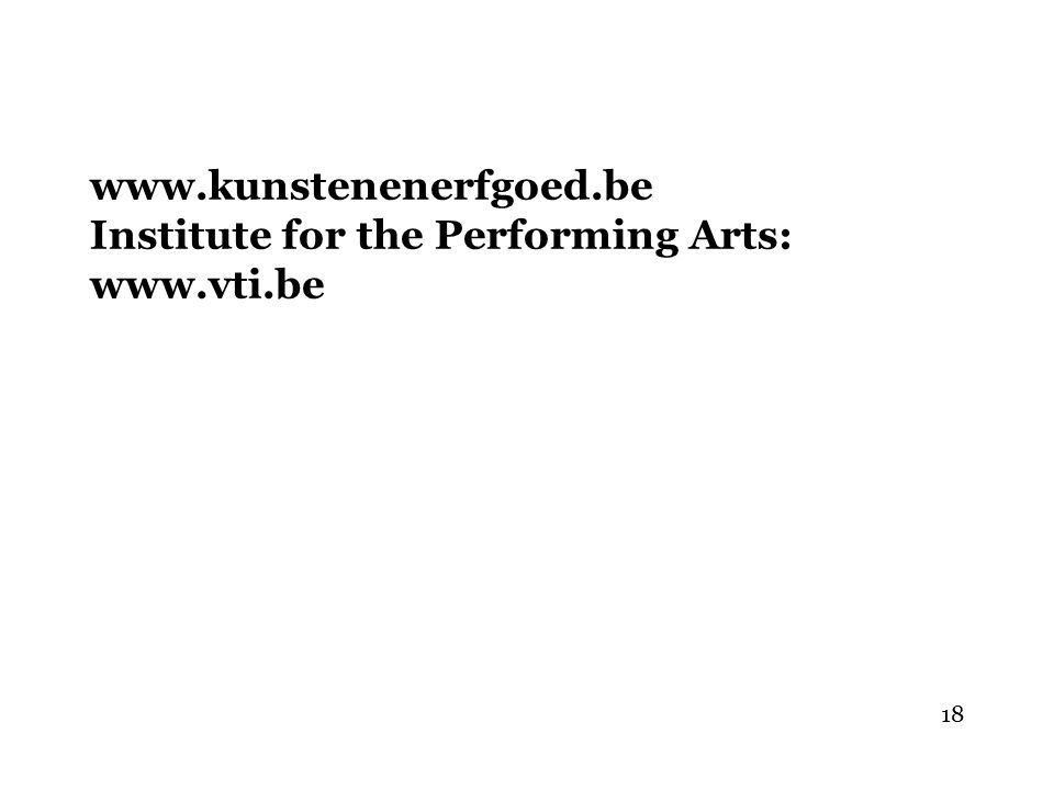 www.kunstenenerfgoed.be Institute for the Performing Arts: www.vti.be 18
