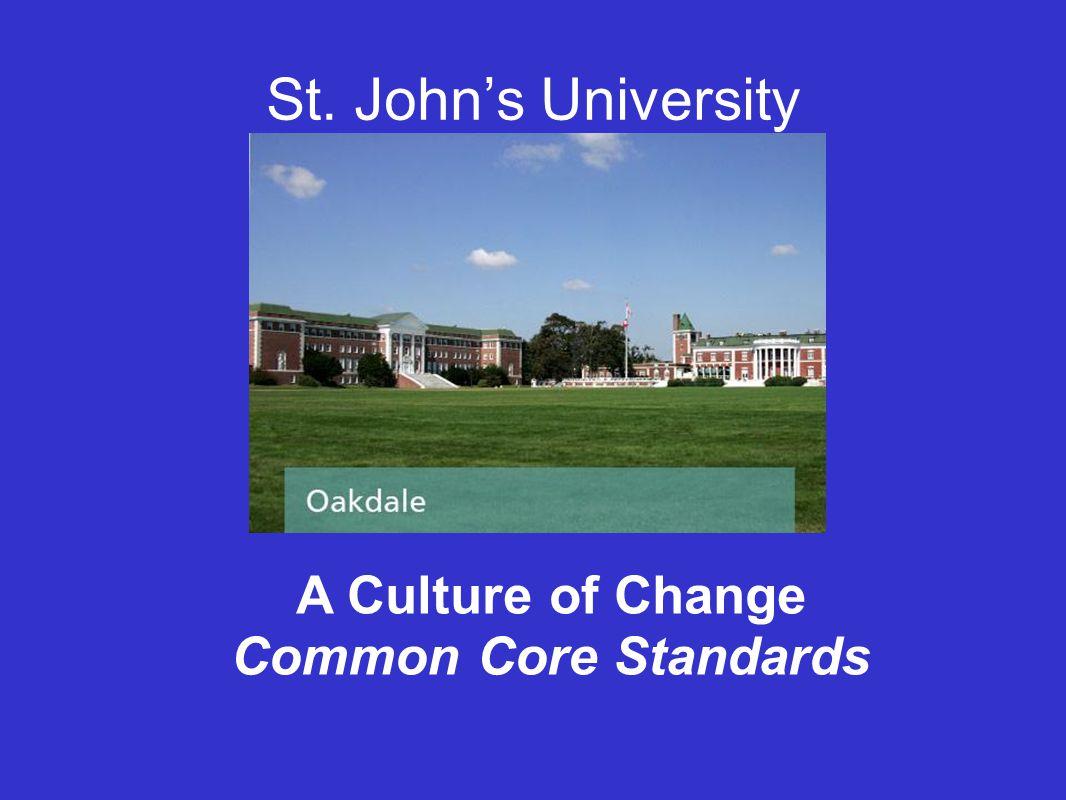 St. John's University A Culture of Change Common Core Standards
