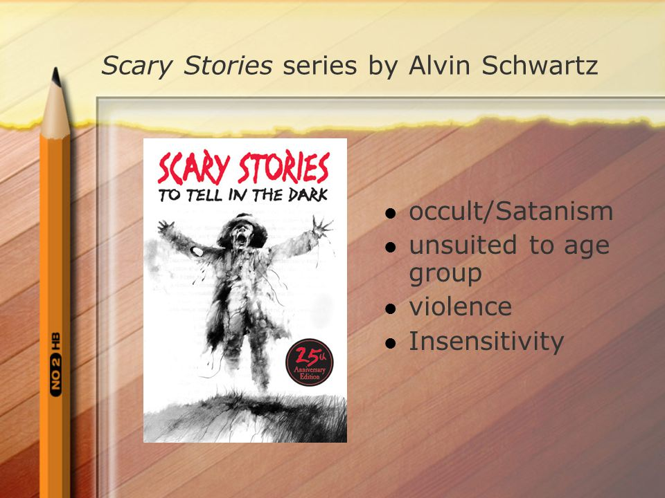 Scary Stories series by Alvin Schwartz occult/Satanism unsuited to age group violence Insensitivity