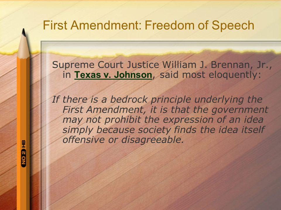 First Amendment: Freedom of Speech Supreme Court Justice William J.