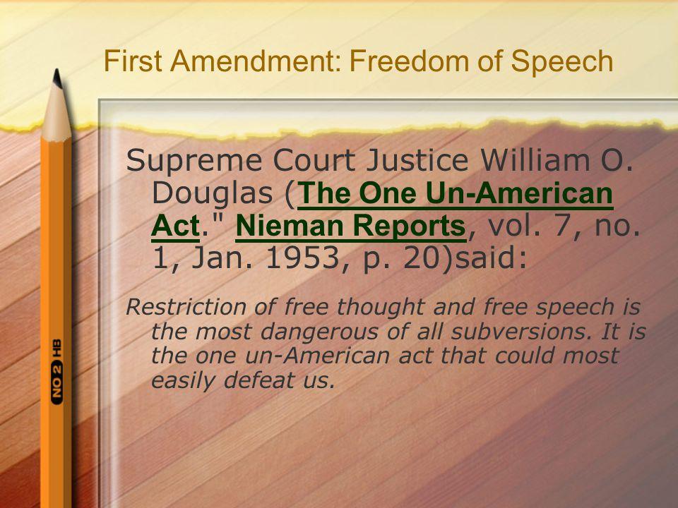 First Amendment: Freedom of Speech Supreme Court Justice William O.