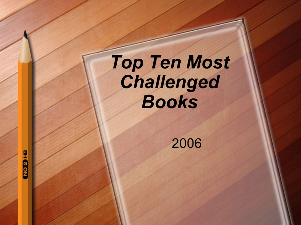 Top Ten Most Challenged Books 2006