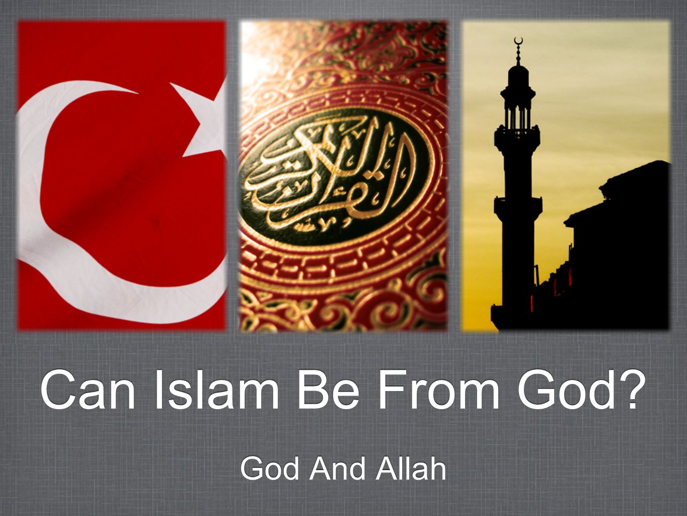 Can Islam Be From God? God And Allah