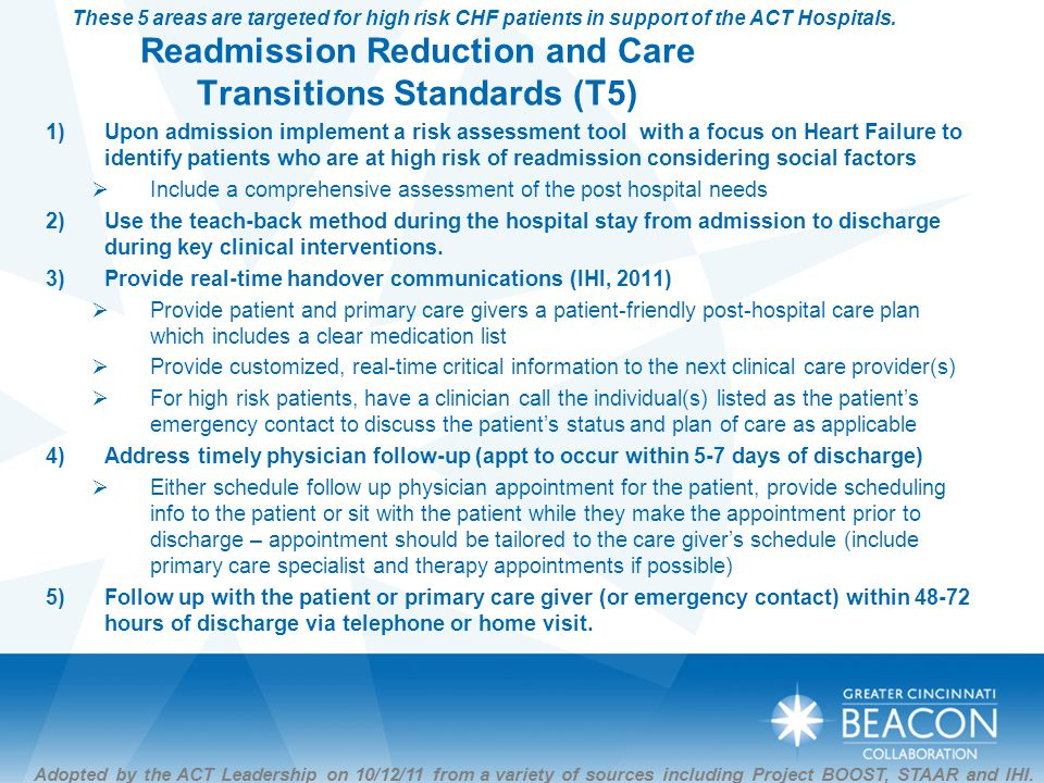 Readmission Reduction and Care Transitions Standards (T5) 1)Upon admission implement a risk assessment tool with a focus on Heart Failure to identify