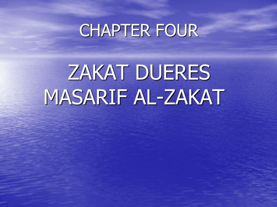 CHAPTER FOUR ZAKAT DUERES MASARIF AL-ZAKAT