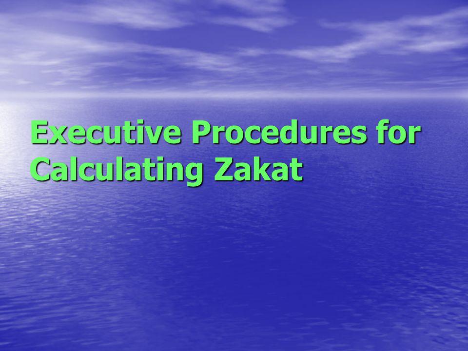 Executive Procedures for Calculating Zakat Executive Procedures for Calculating Zakat