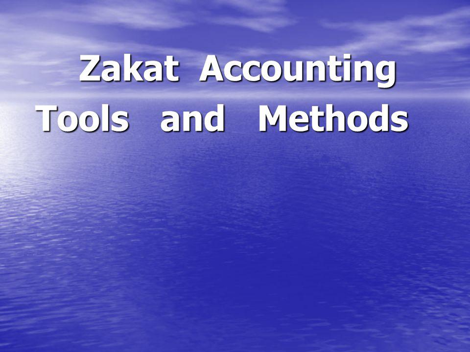 Zakat Accounting Zakat Accounting Tools and Methods