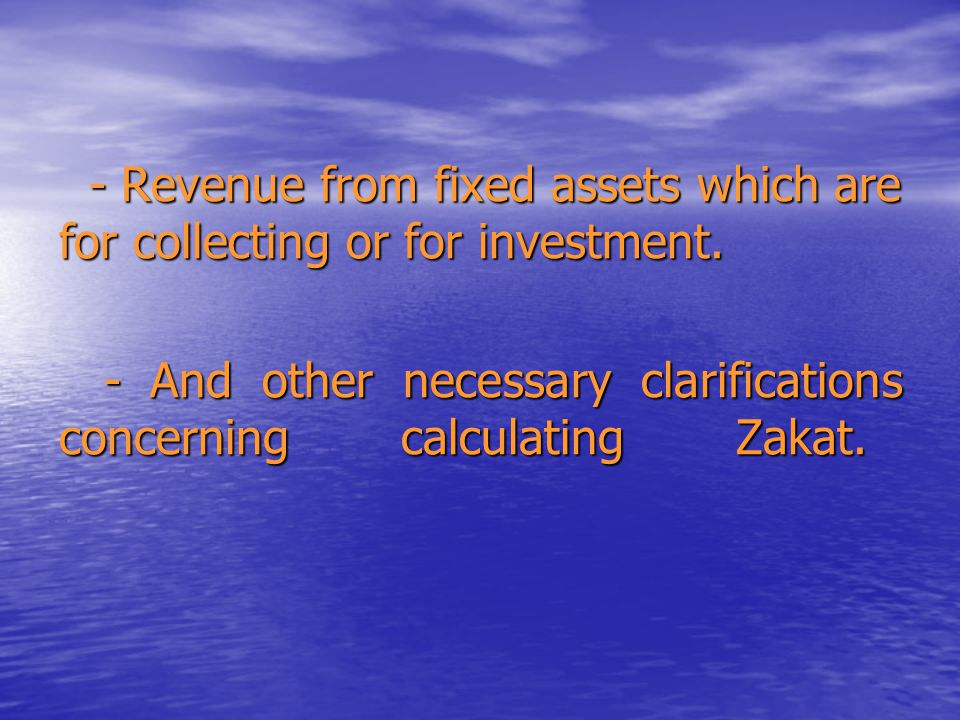 - Revenue from fixed assets which are for collecting or for investment. - Revenue from fixed assets which are for collecting or for investment. - And