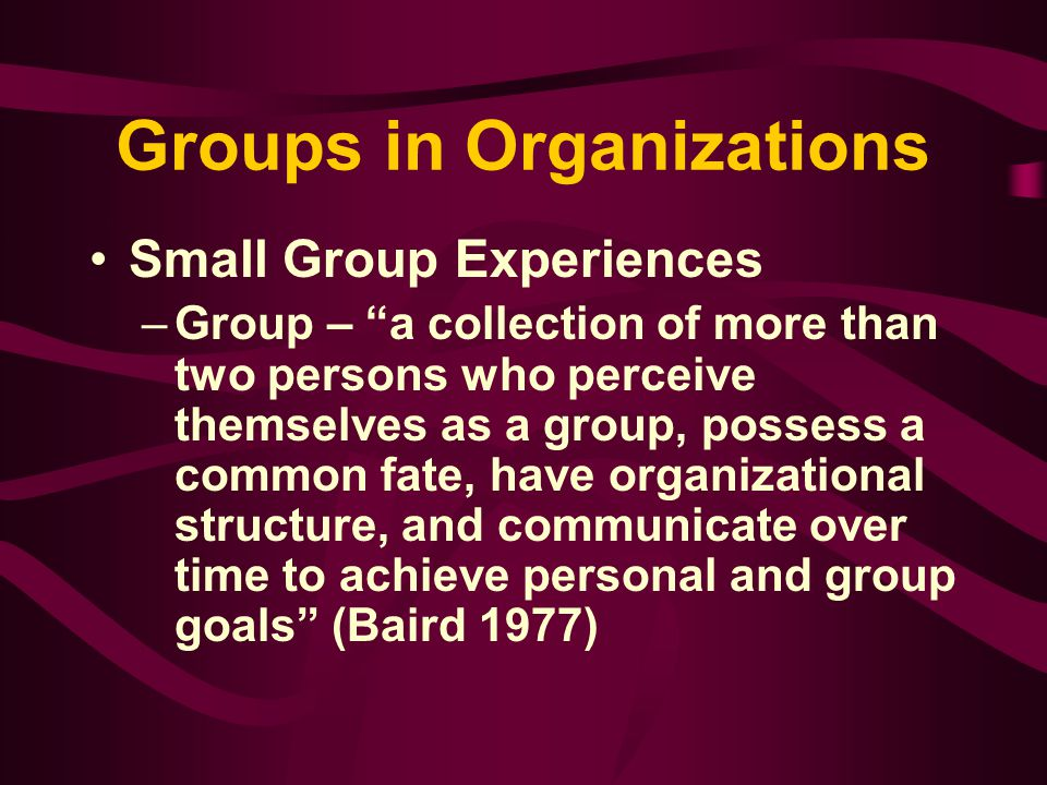 Types of Groups Quality teams - groups charged with responding to quality or quantity problems and to issues raised by management.