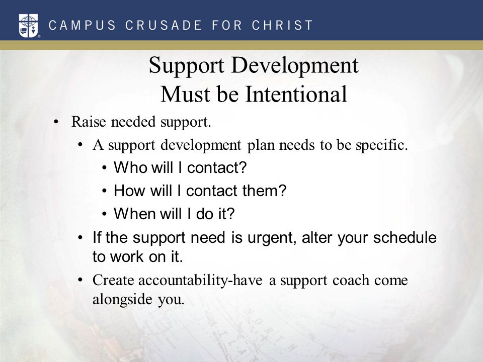 Support Development Must be Intentional Raise needed support.