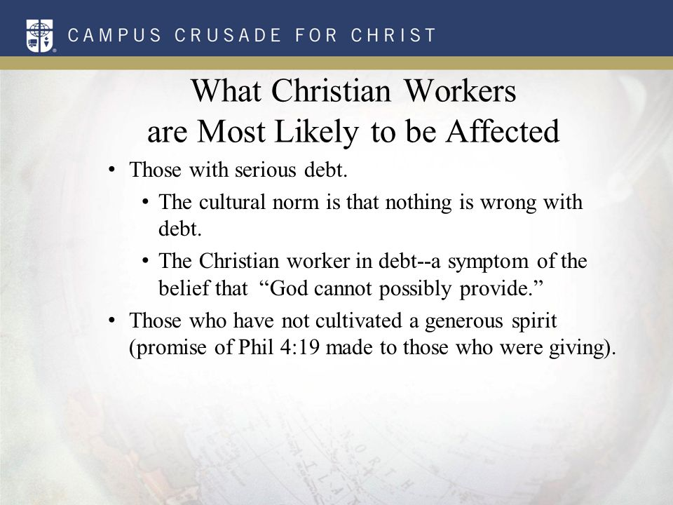 What Christian Workers are Most Likely to be Affected Those with serious debt.