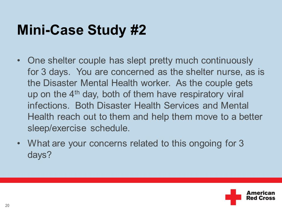 Mini-Case Study #2 One shelter couple has slept pretty much continuously for 3 days.