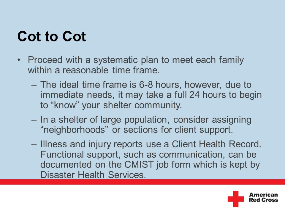 Cot to Cot Proceed with a systematic plan to meet each family within a reasonable time frame.