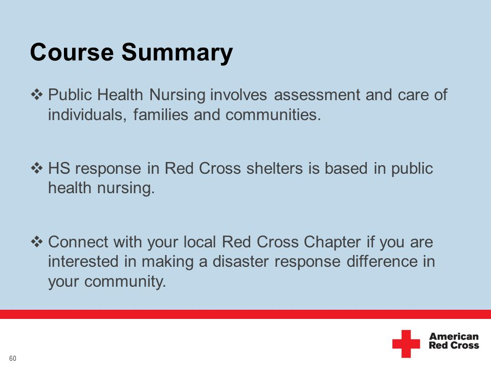 Course Summary  Public Health Nursing involves assessment and care of individuals, families and communities.