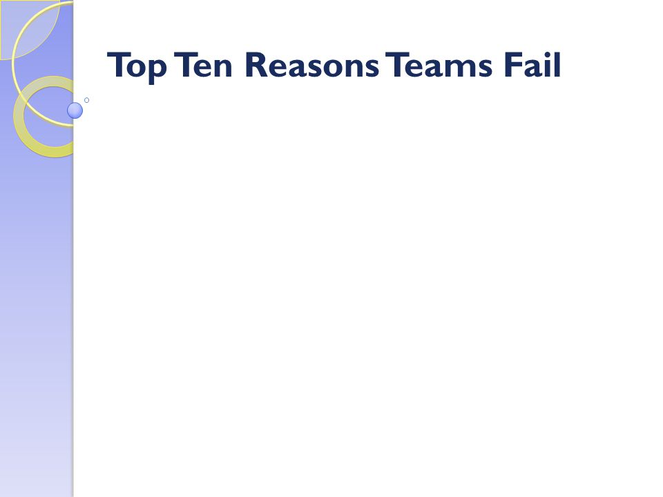 Top Ten Reasons Teams Fail