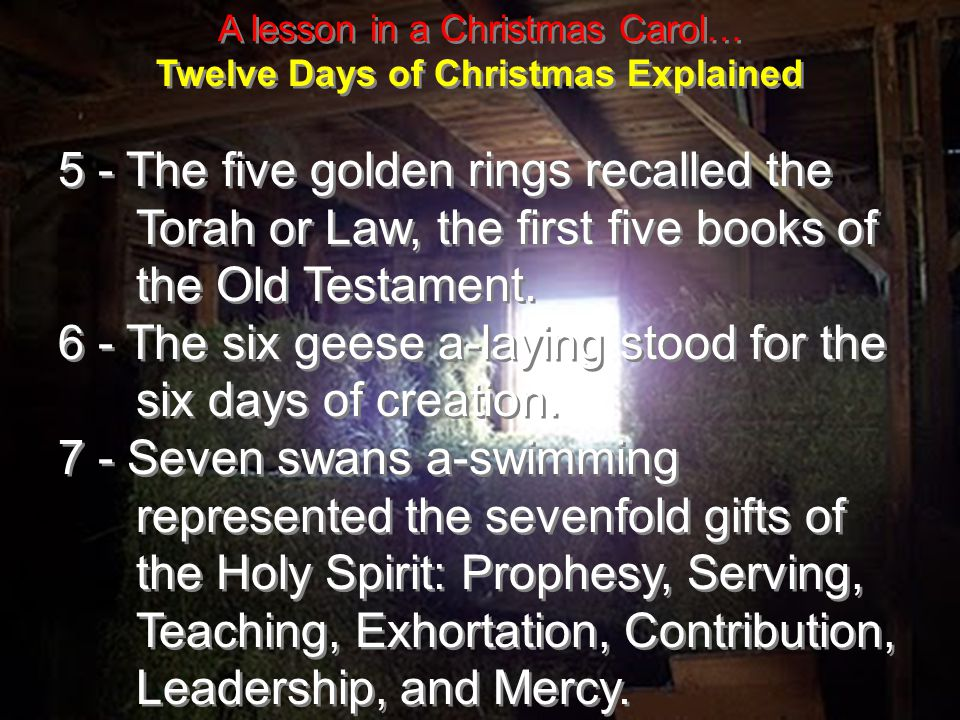 A lesson in a Christmas Carol… Twelve Days of Christmas Explained 1 - The partridge in a pear tree was Jesus Christ.