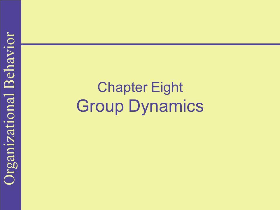 Organizational Behavior Chapter Eight Group Dynamics
