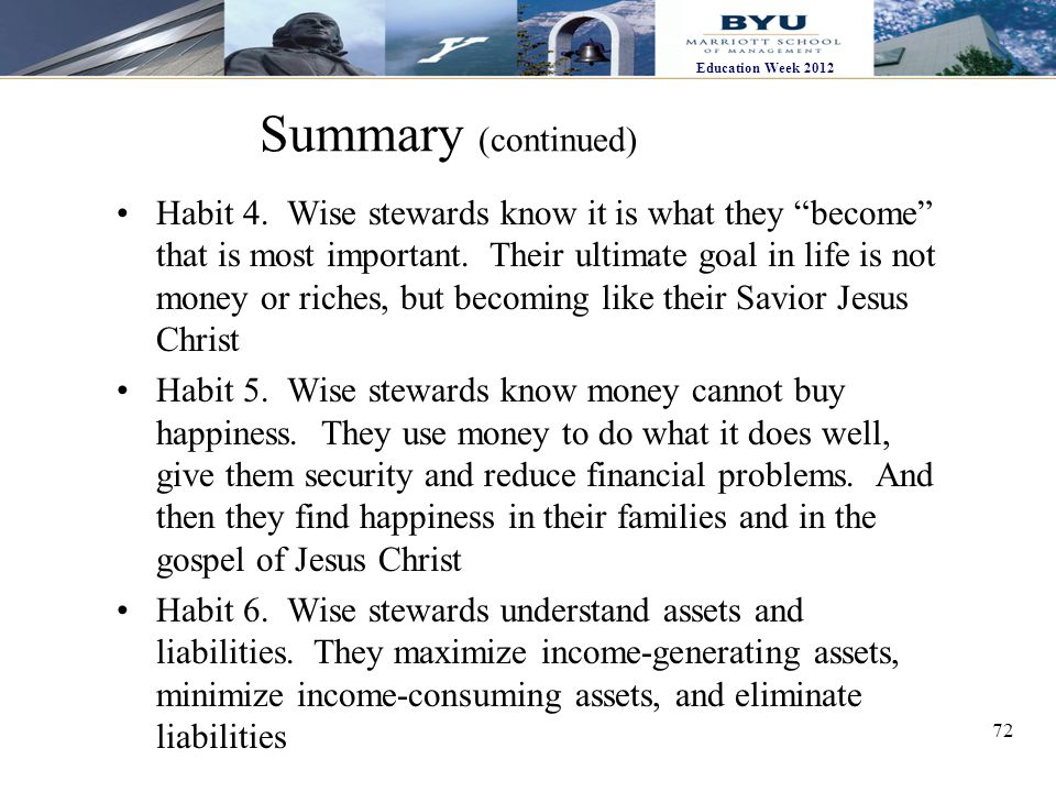 72 Education Week 2012 Summary (continued) Habit 4.