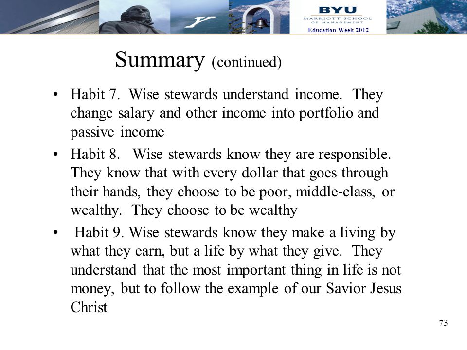 73 Education Week 2012 Summary (continued) Habit 7.
