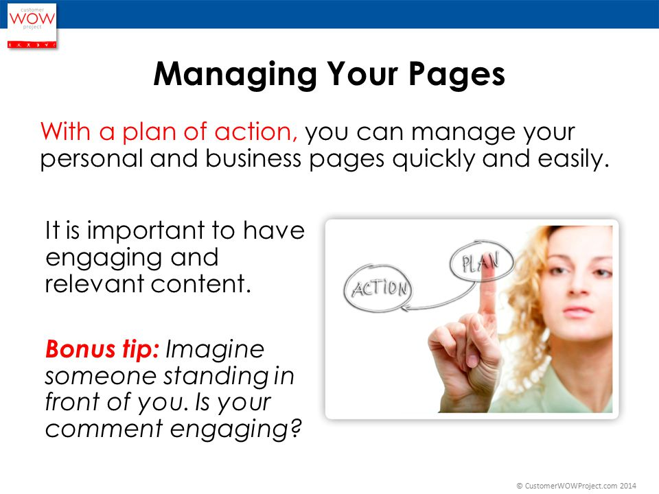 With a plan of action, you can manage your personal and business pages quickly and easily.