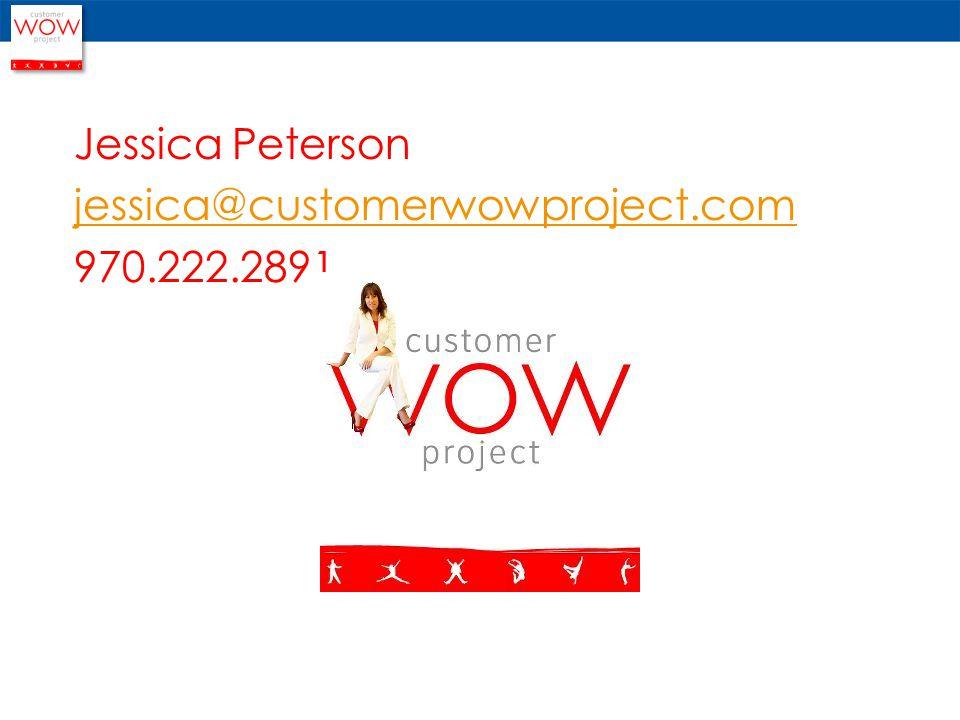 Jessica Peterson jessica@customerwowproject.com 970.222.2891