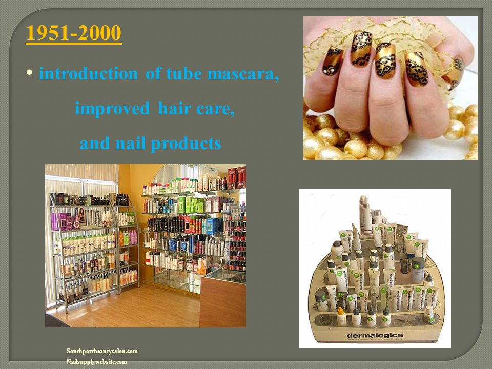 1951-2000 introduction of tube mascara, improved hair care, and nail products Southportbeautysalon.com Nailsupplywebsite.com