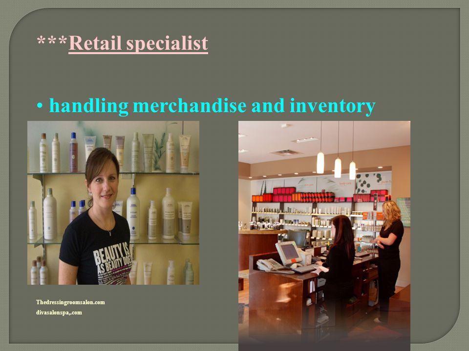 ***Retail specialist handling merchandise and inventory Thedressingroomsalon.com divasalonspa,.com