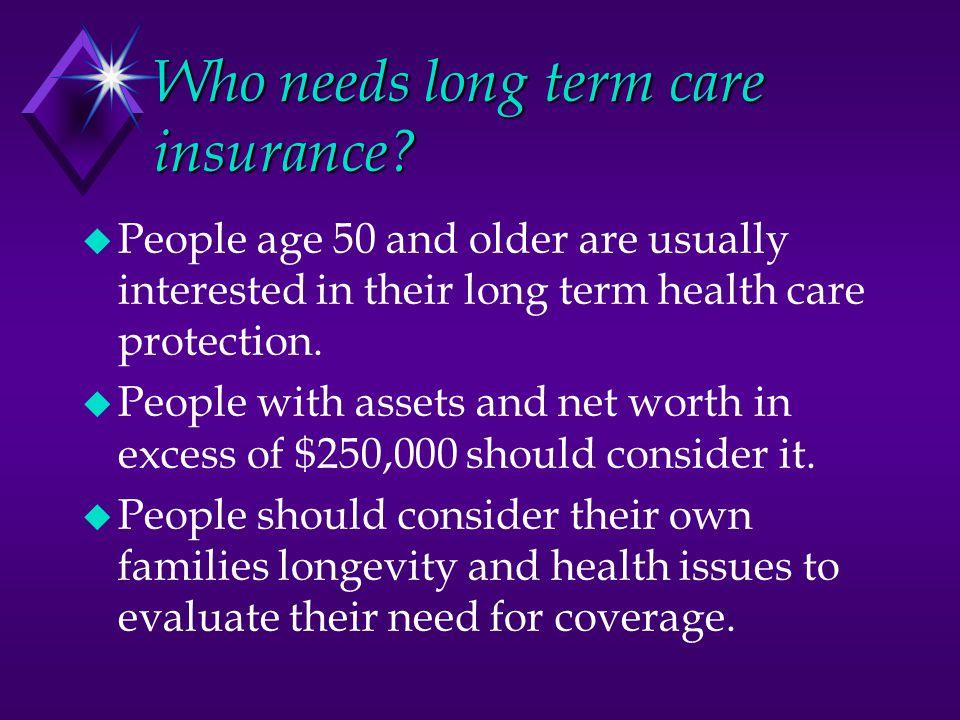 Who needs long term care insurance.