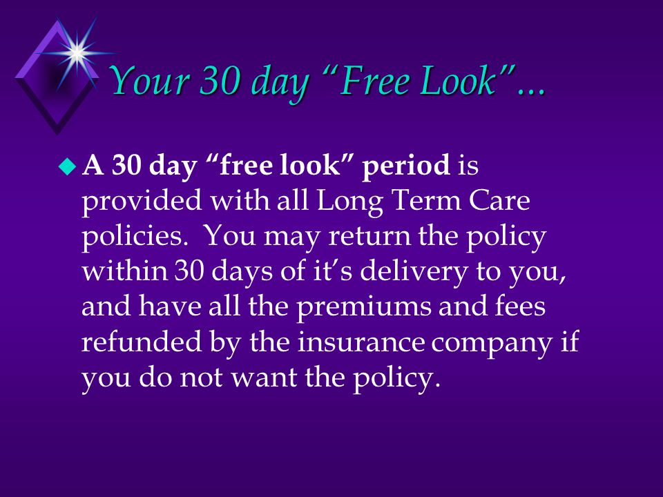 Your 30 day Free Look ...