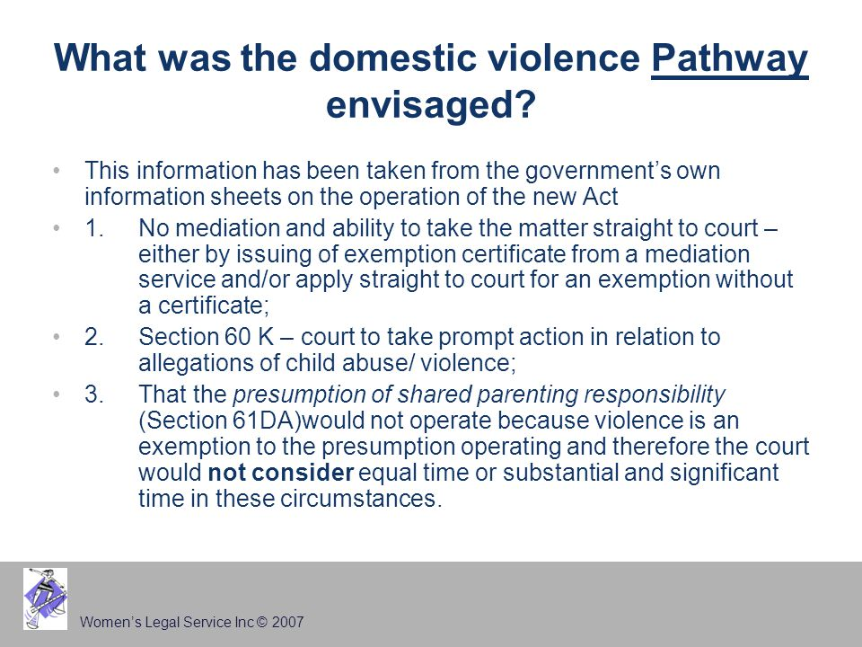 Women's Legal Service Inc © 2007 What was the domestic violence Pathway envisaged.