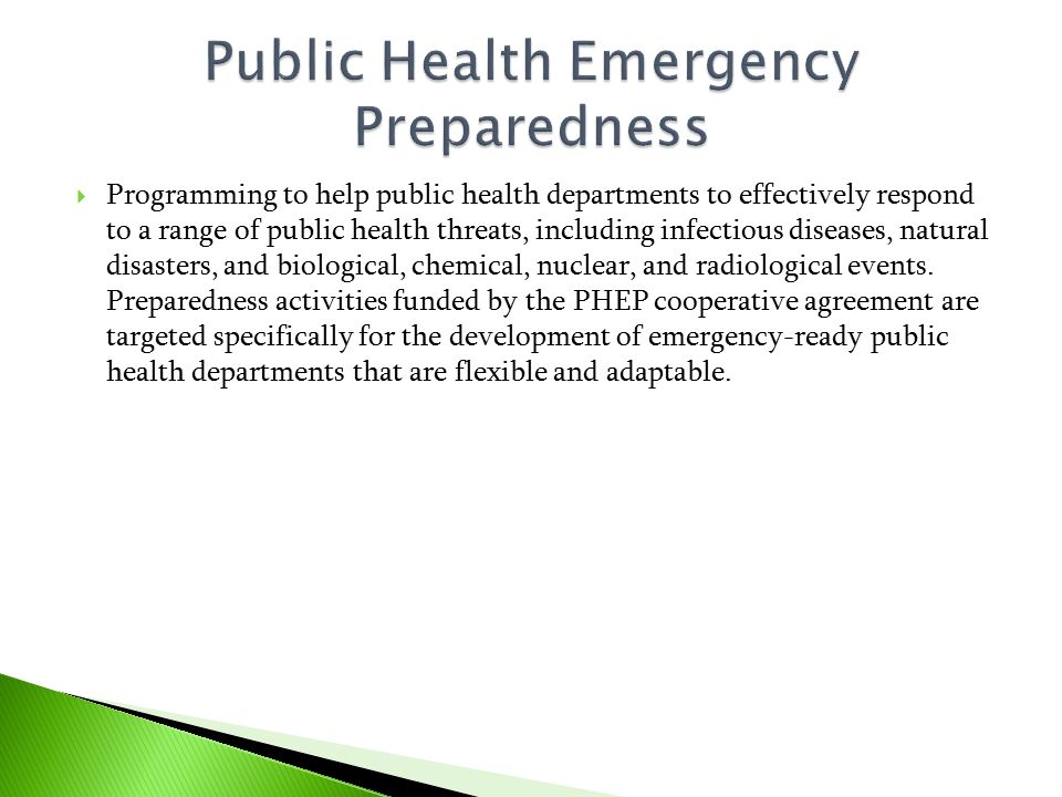 Programming to help public health departments to effectively respond to a range of public health threats, including infectious diseases, natural dis
