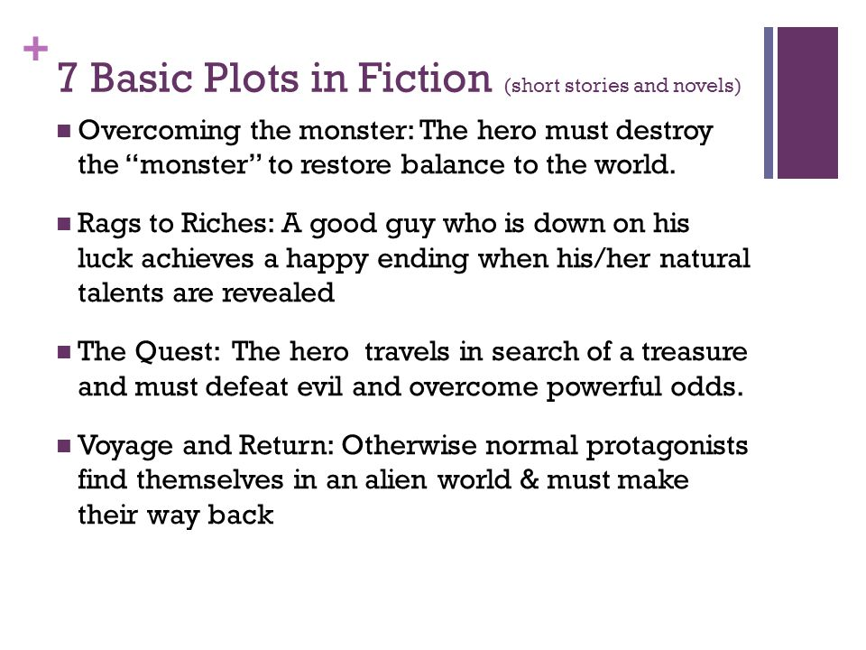 """+ 7 Basic Plots in Fiction (short stories and novels) Overcoming the monster: The hero must destroy the """"monster"""" to restore balance to the world. Rag"""