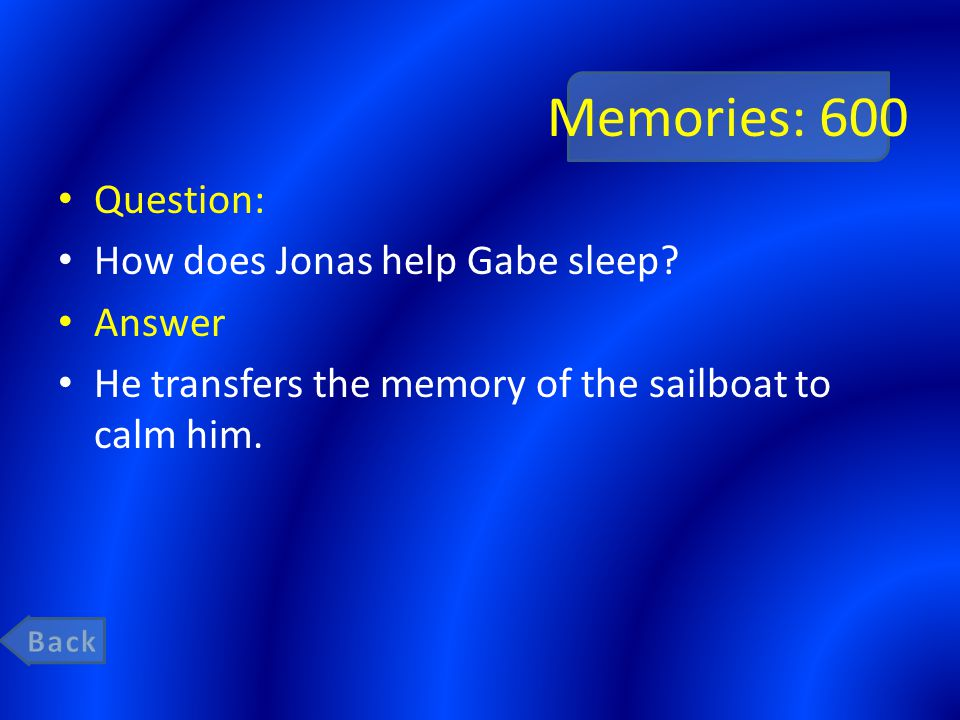 Memories: 600 Question: How does Jonas help Gabe sleep.